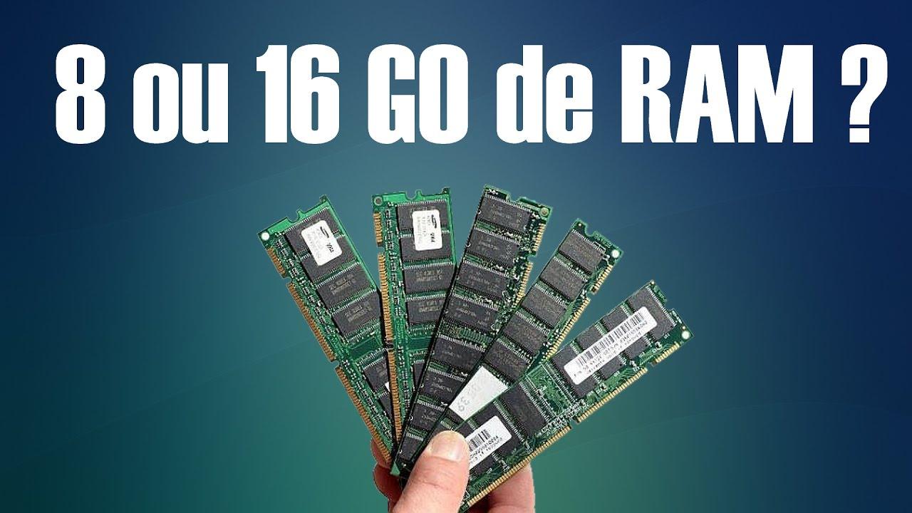 ram 8 ou 16 go