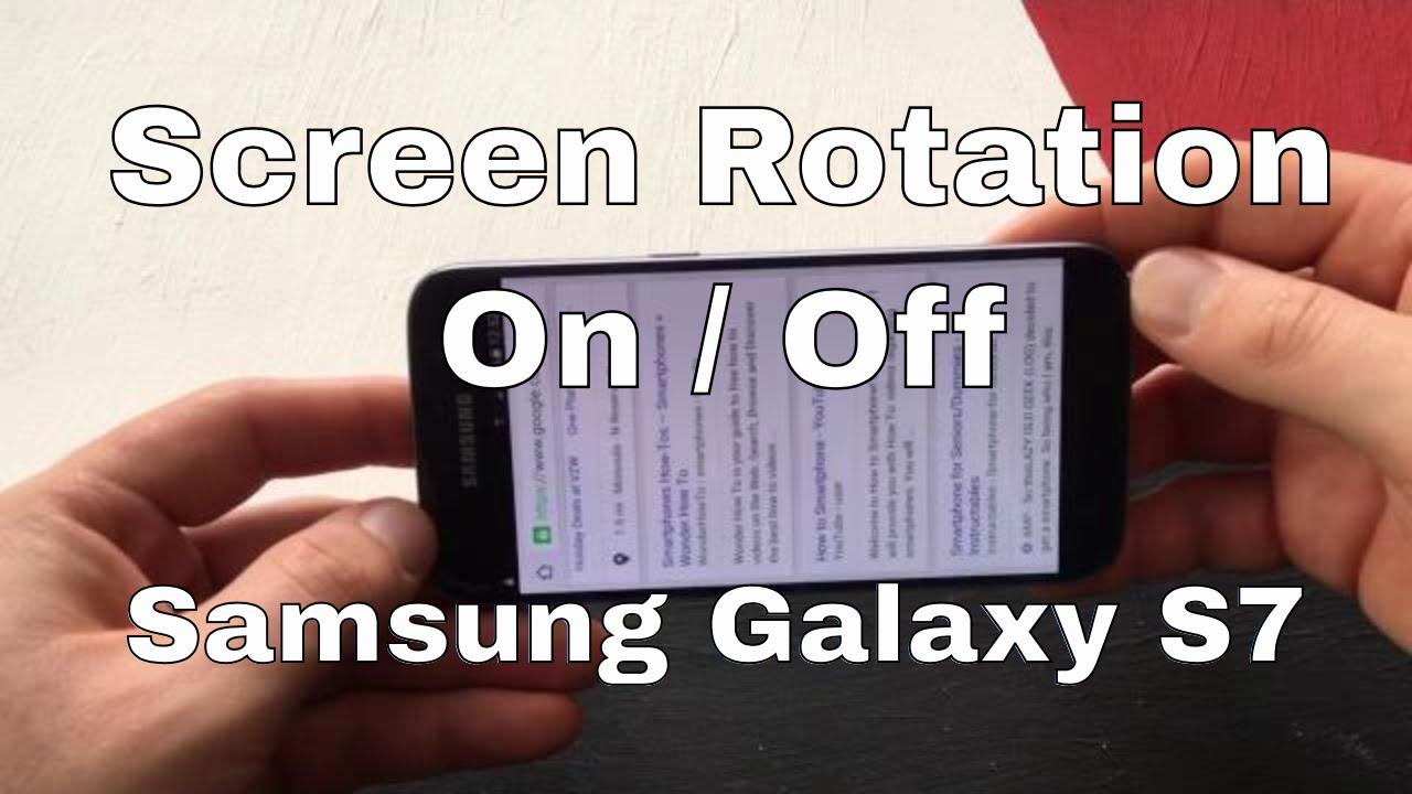 rotation ecran galaxy s7