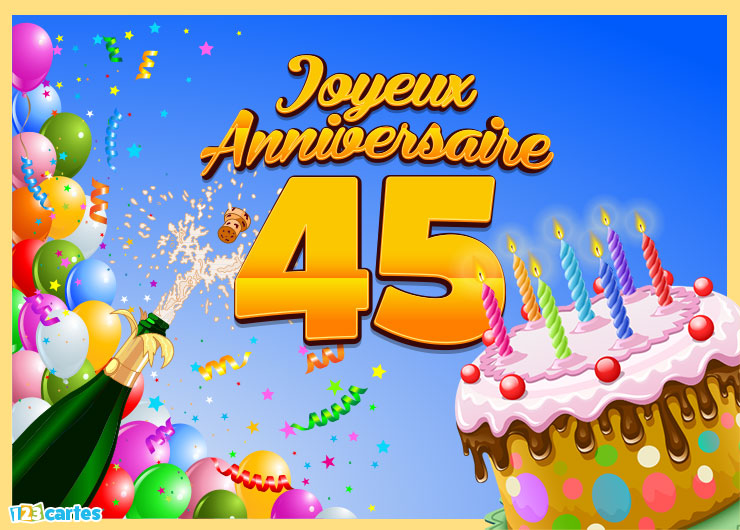 anniversaire 45 ans
